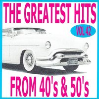The Greatest Hits from 40's and 50's, Vol. 42 — сборник