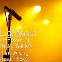Tell Me If Im Wrong — Ricky, Lightsout, Lightzout