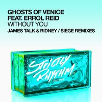 Without You — Ghosts Of Venice feat. Errol Reid