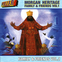 Morgan Heritage Family & Friends Volume . 1 — сборник