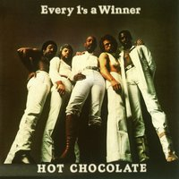 Every 1's a Winner — Hot Chocolate
