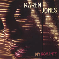 My Romance — Karen Jones