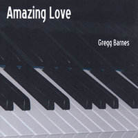 Amazing Love — Gregg Barnes