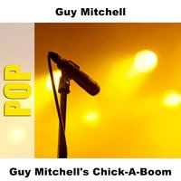 Guy Mitchell's Chick-A-Boom — Guy Mitchell