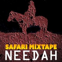 Safari Mixtape — Needah