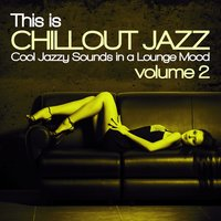 This Is Chillout Jazz, Vol. 2 — сборник