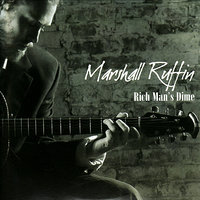 Rich Man's Dime — Marshall Ruffin