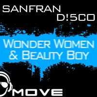 Wonder Women & Beauty Boy — Sanfran D!5Co