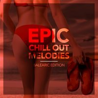 Epic Chill out Melodies — сборник