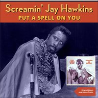 I Put a Spell on You — Screamin' Jay Hawkins