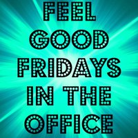 Feel Good Fridays In The Office — New Tribute Kings