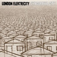 Syncopated City — London Elektricity