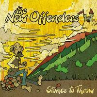 Stones to Throw — The New Offenders
