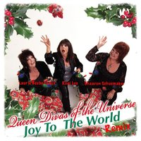 Joy to the World — Queen Divas of the Universe