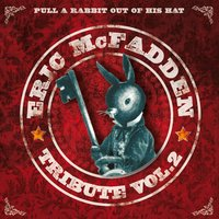 Pull a Rabbit Out of His Hat Tribute, Vol. 2 — Eric Mcfadden