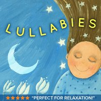 Lullabies (Soothing Nursery Rhyme Songs & Children's Sing Along Lullaby Music for Moms, Babies & Kids) — Lullaby World