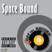 Space Bound — Off The Record
