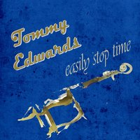 Easily Stop Time — Tommy Edwards