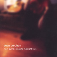 From Burnt Orange To Midnight Blue — Sean Croghan