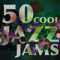 50 Cool Jazz Jams — Cool Jazz Music Club