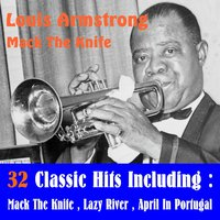 Louis Armstrong - Mack the Knife (32 Classic Hits) — Louis Armstrong