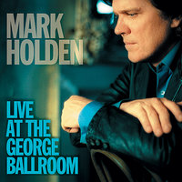 Live At The George Ballroom — Mark Holden