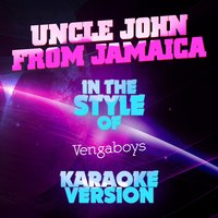 Uncle John from Jamaica (In the Style of Vengaboys) - Single — Ameritz Audio Karaoke