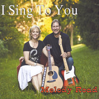I Sing to You — Melody Road