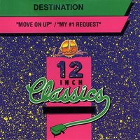 12 Inch Classics: Move On Up / My #1 Request — Destination