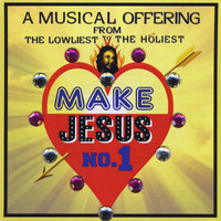 Make Jesus No. 1 (A Musical Offering from the Lowliest to the Holiest) — Marie Bureros