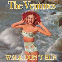 Walk Don't Run — The Ventures