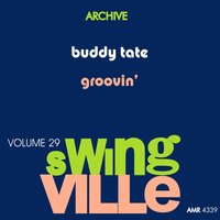 Swingville Volume 29: Groovin' — Buddy Tate