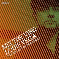 Mix The Vibe: Louie Vega - For The Love Of King Street — сборник