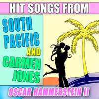 Hit Songs from South Pacific and Carmen Jones — Oscar Hammerstein II