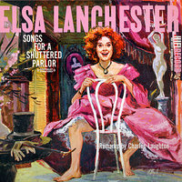 Songs For a Shuttered Parlor — Elsa Lanchester