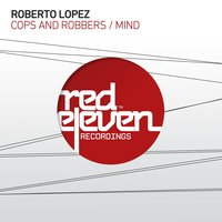 Cops and Robbers / Mind — Roberto López