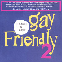 Gay Friendly 2 — Bill Solly