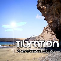 4 Directions Home — Tibration