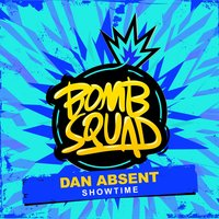 Showtime — Dan Absent