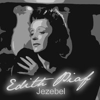 Jezebel — Edith Piaf