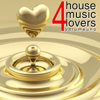 For House Music Lovers, Vol. 1 — сборник
