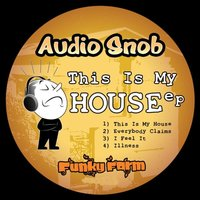 This Is My House EP — Audio snob
