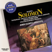 Handel: Solomon — Barbara Hendricks, Anthony Rolfe Johnson, Nancy Argenta, John Eliot Gardiner, English Baroque Soloists, The Monteverdi Choir