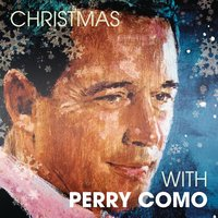 Christmas With Perry Como — Perry Como, Ирвинг Берлин, Франц Шуберт, Феликс Мендельсон