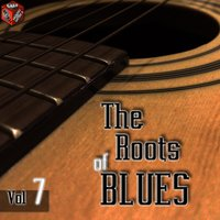 The Roots of Blues, Vol. 7 — сборник