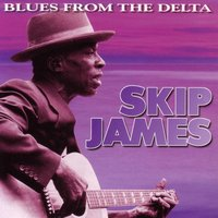 Blues From The Delta — Skip James