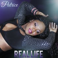 Real Life — Patrice