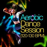Aerobic Dance Session (120-130 BPM) — сборник