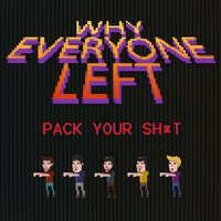 Pack Your Sh*t — Why Everyone Left