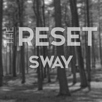 Sway — The Reset